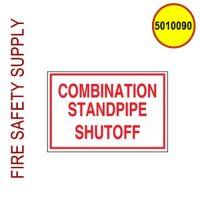 5010090 - SIGN ALUM 6 X 4 COMBO STANDPIPE SHUT-OFF