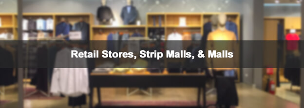 retail store with caption Retail Stores, Strip Malls, & Malls